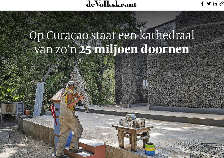 De Volkskrant – Op Curaçao staat een kathedraal van zo'n 25 miljoen doornen