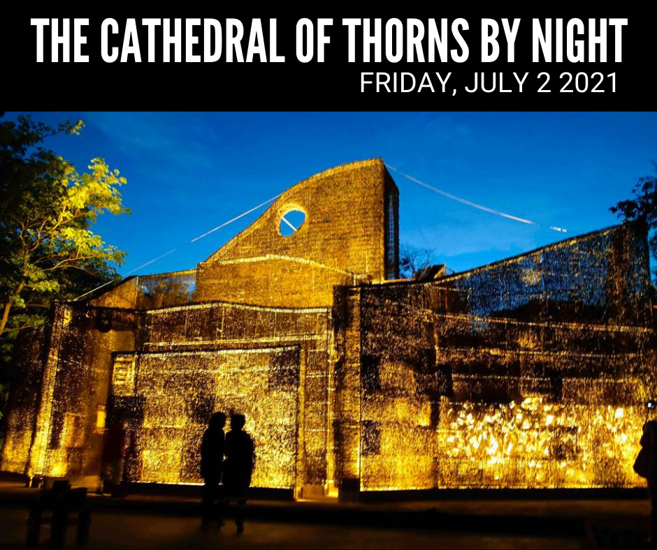 Cathedral of Thorns by night – 2 July 2021