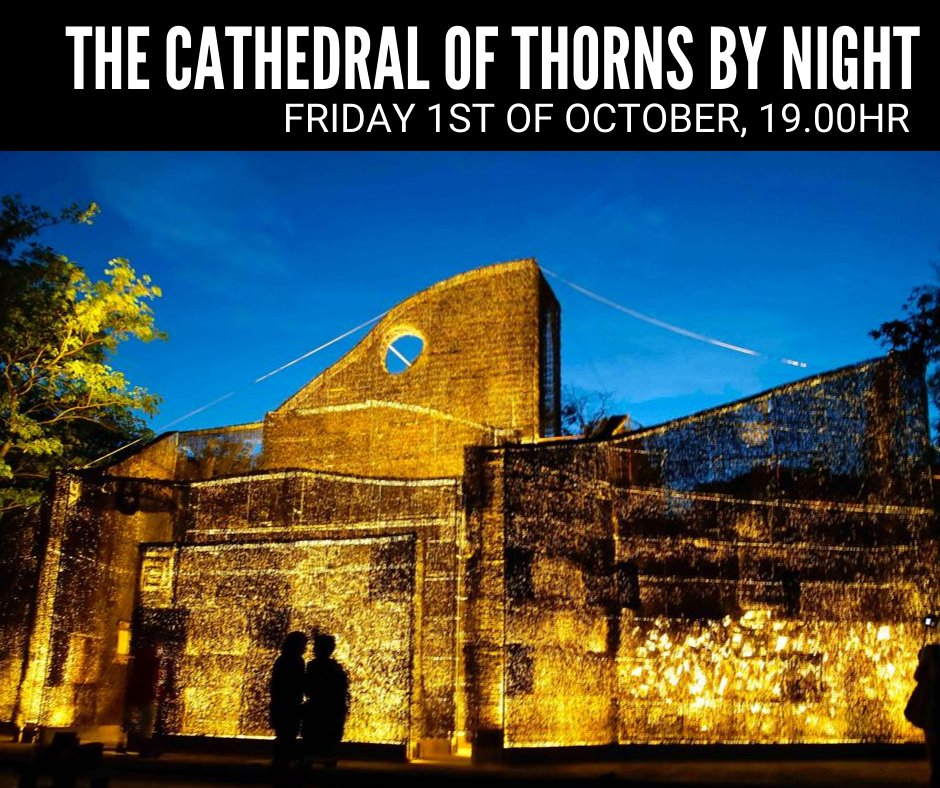 Cathedral of Thorns by Night – Friday 1st of October 19.00hr